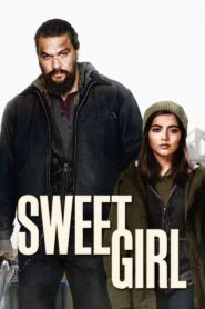 Sweet Girl Watch Online And Download 2021